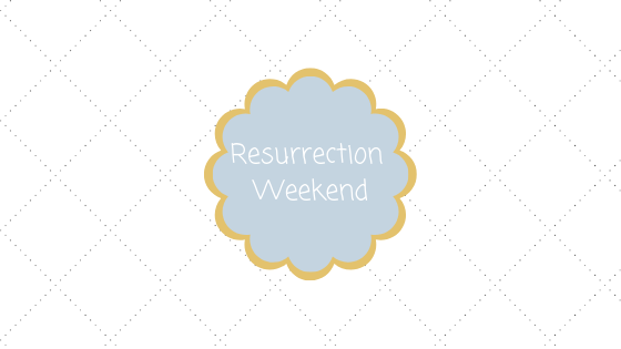 Resurrection Weekend Blog Title