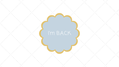 I'm back blog title